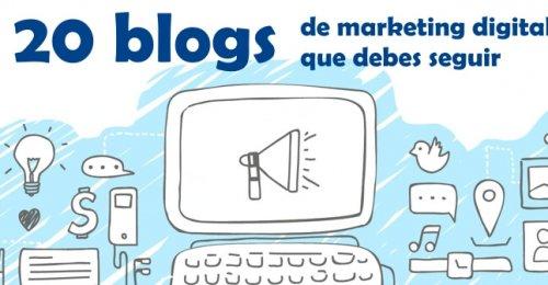 20 blogs de marketing digital que debes seguir