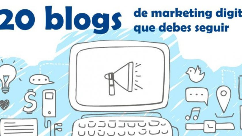 20 blogs de marketing digital que debes seguir