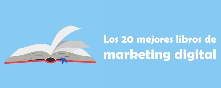 Los 20 mejores libros de Marketing Digital