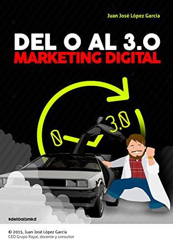 Del 0 al 3.0 Marketing Digital