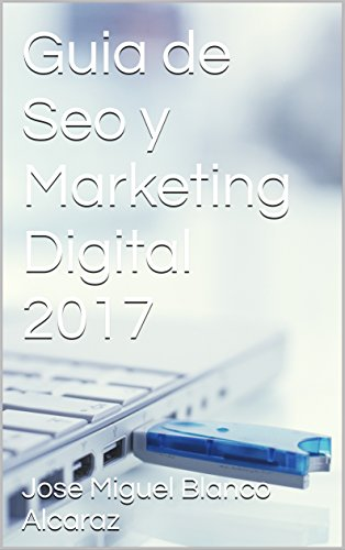 Guía de SEO y Marketing Digital 2017