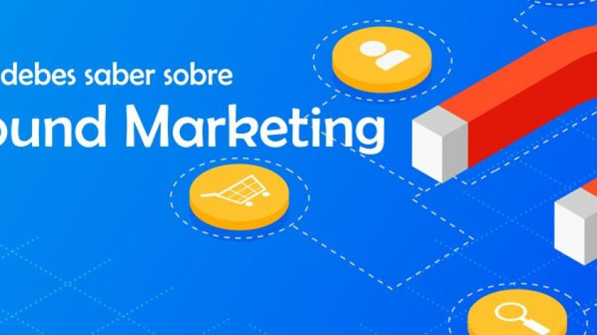 ¿Que es el Inbound Marketing? todo lo que debes saber
