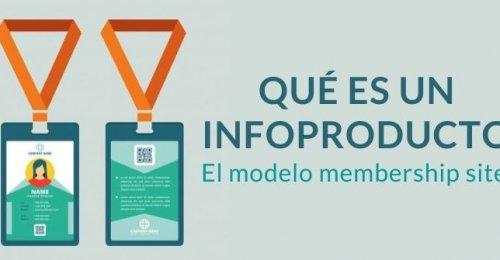 Qué es un infoproducto. El modelo membership site