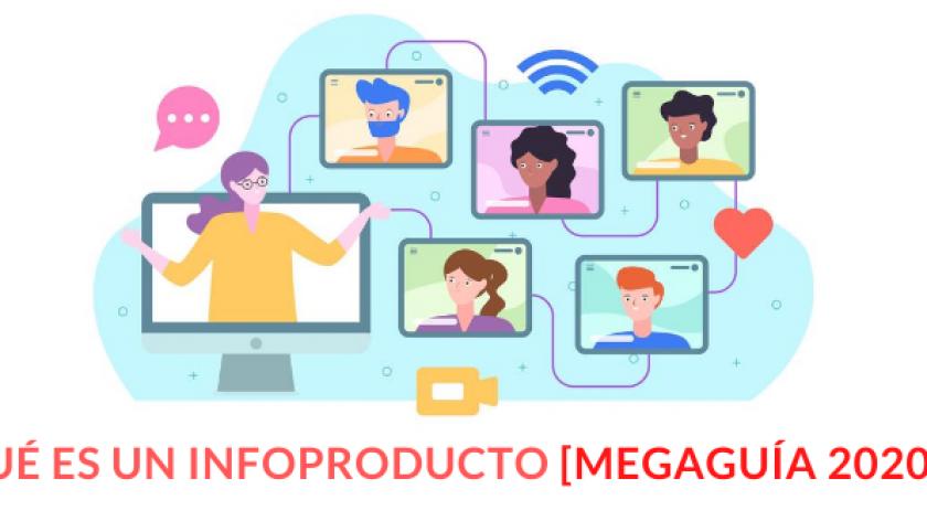 Qué es un infoproducto y cómo puedes crearlo [MEGAGUÍA 2020]